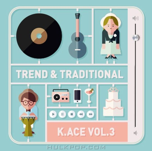 Various Artists – K.ACE Vol.3 TREND & TRADITIONAL
