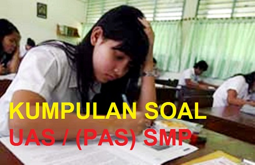 Soal Dan Jawaban Uas Pas Dan Ukk Pat Smp Kelas 7 Tahun 2019 2020 Kumpulan Soal Pts Pas Pat Ukk Akm Ujian Sekolahwahana Info