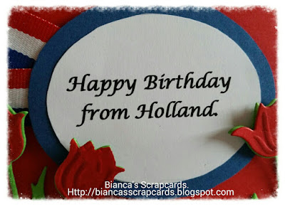Bianca's Scrapcards: Happy Birthday from Holland......