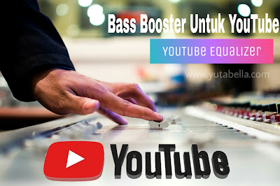YouTube bass booster