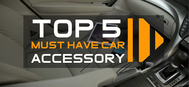 Top 5 most essential Accessories for your car