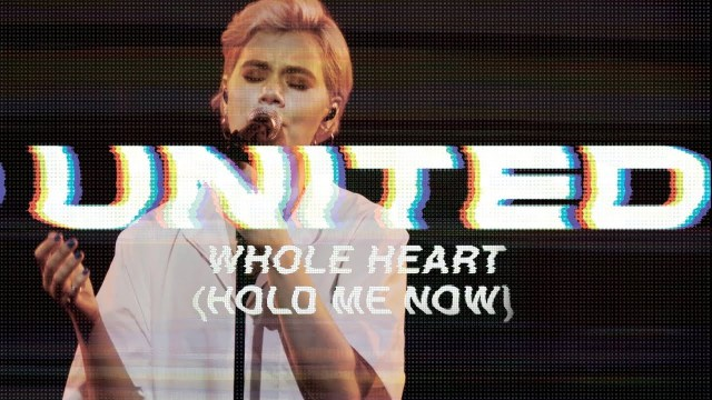 [SB-MUSIC] Hillsong UNITED – Whole Heart (Hold Me Now)