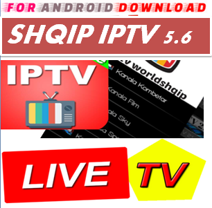 FOR ANDROID DOWNLOAD: Android IPTVShqip Pro Apk -Update