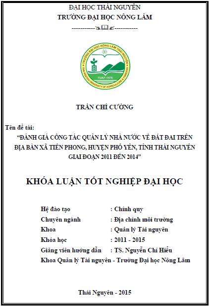 Đánh giá công tác quản lí nhà nước về đất đai trên địa bàn xã Tiên Phong huyện Phổ Yên tỉnh Thái Nguyên giai đoạn 2011-2014