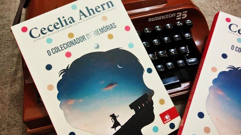 [RESENHA #473] O COLECIONADOR DE MEMÓRIAS - CECELIA ARHEN