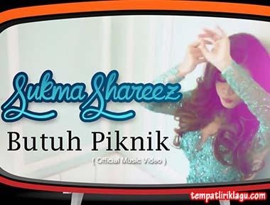 Lirik Lagu Sukma Shareez - Butuh Piknik