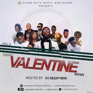 Mixtape || Download DJ Segxywin - Exotic Valentine Mixtape Vol.3