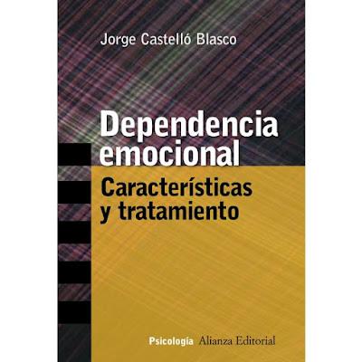 Dependencia Emocional - Características y Tratamiento
