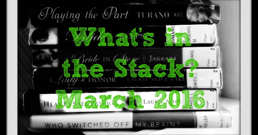 A Humble Cup of Lukewarm Tea: What's in the Stack - March 2016