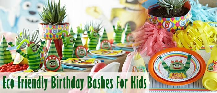 Eco Friendly Birthday Bashes For Kids