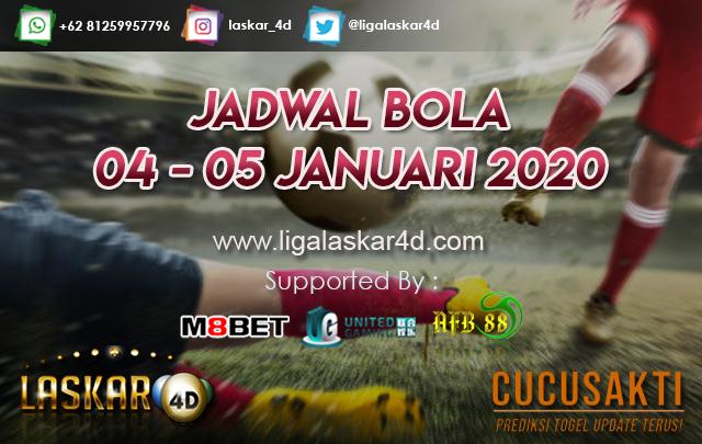 JADWAL BOLA JITU TANGGAL 04 - 05 JANUARI 2020