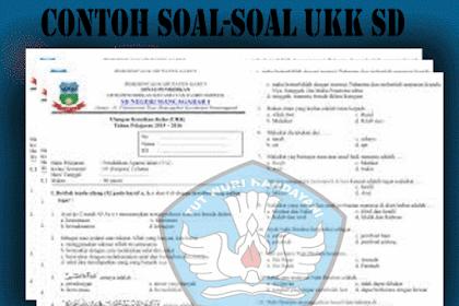 Kumpulan Contoh Soal - Soal UKK SD Kelas 1 2 3 4 5