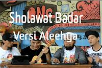 Lirik Teks Sholawat  Badar Versi Aleehya