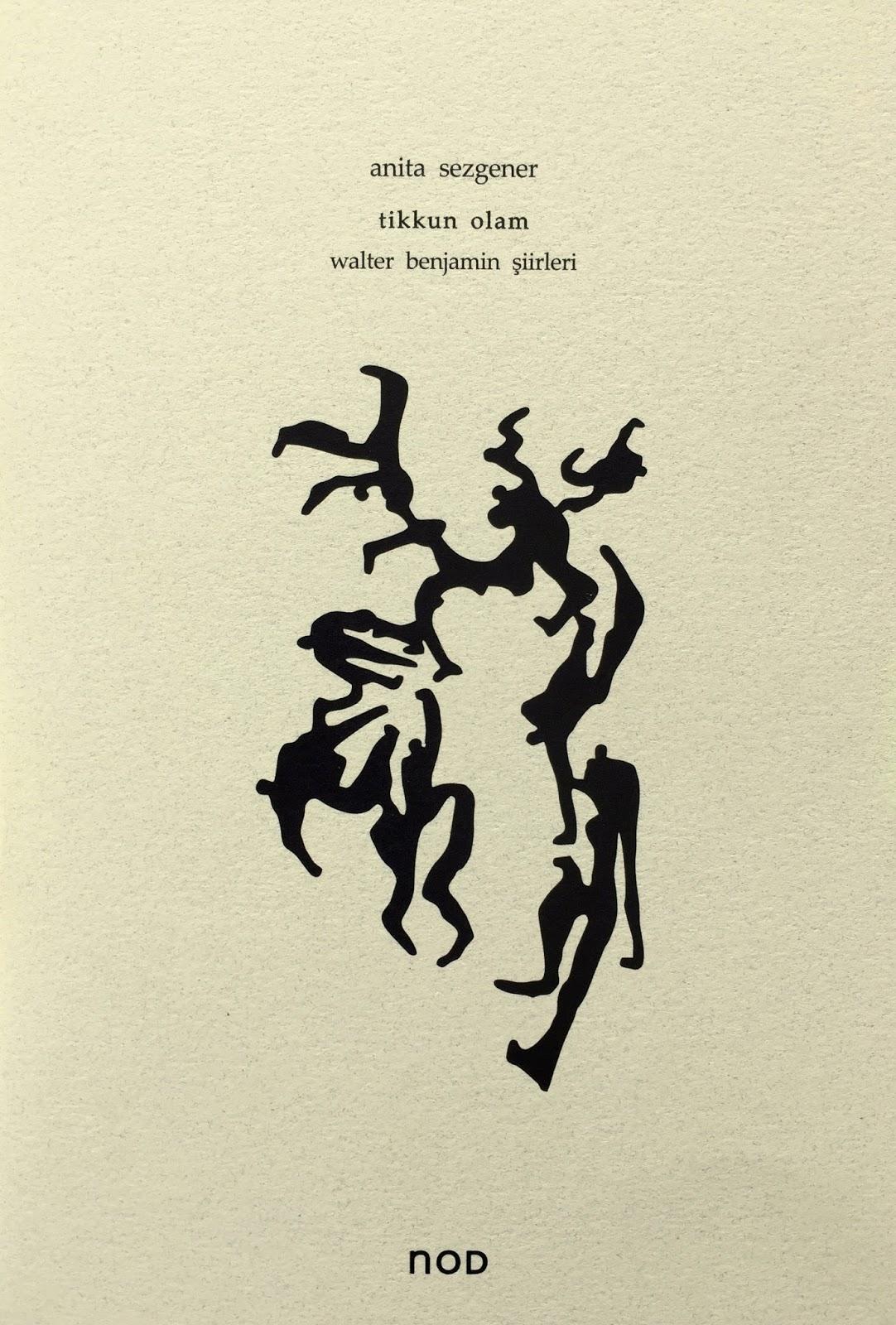 Tikkun Olam Walter Benjamin Şiirleri, Anita Sezgener, Nod Yayınları