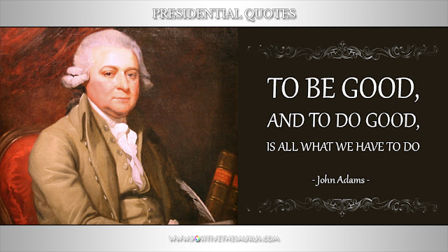 John Adams to be good inspirational quote