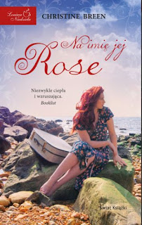 """Na imię jej Rose"" Christine Breen - recenzja"