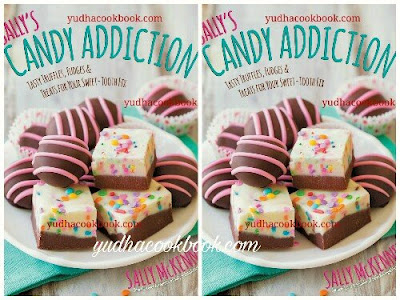 Download ebook SALLY'S CANDY ADDICTION : Tasty Truffles, Fudges & Treats for Your Sweet-Tooth Fix