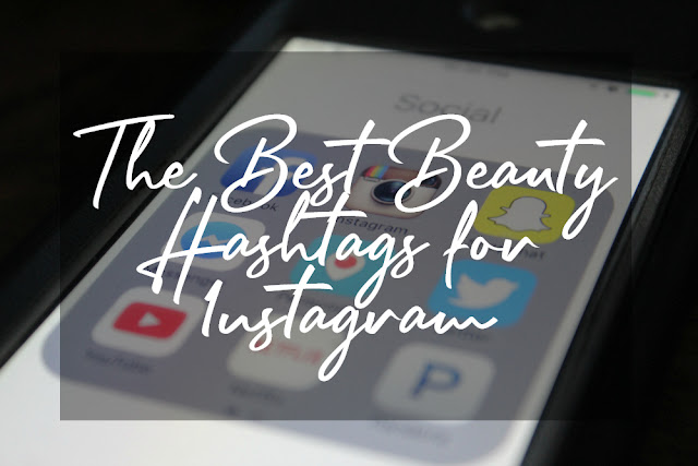 Over 100 Best Beauty Hashtags for Instagram