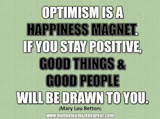 "33 Happiness Quotes To Inspire Your Day: ""Optimism is a happiness magnet. If you stay positive, good things and good people will be drawn to you."" - Mary Lou Retton"