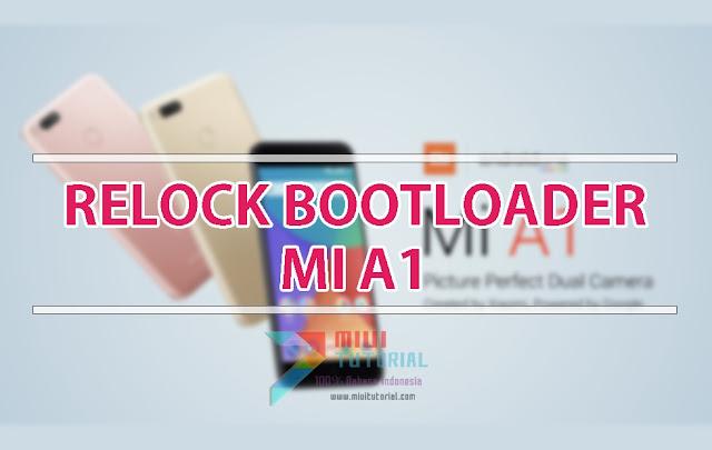 Tak Lebih dari 10 Detik Relock Bootloader Xiaomi Mi A1: Mau Bukti? Coba Sendiri Tutorial Berikut!