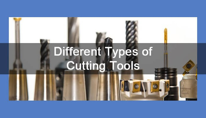 Different Types of Cutting Tools