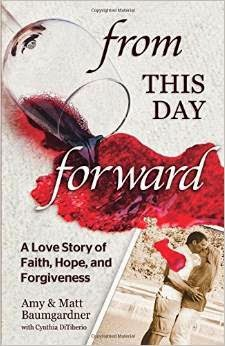 From This Day Forward: A Story of Faith, Hope and Forgiveness