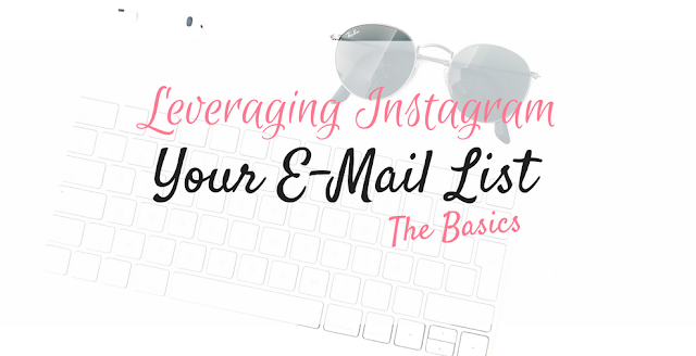 Introducing the Leveraging Instagram Series: Your E-Mail List - The Basics