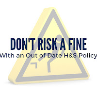 Don't Risk a Fine with an Out of Date Health and Safety Policy