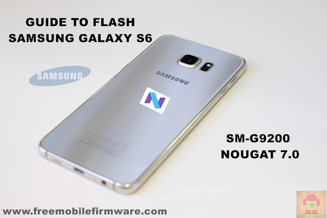 Guide To Flash Samsung Galaxy S6 SM-G9200 Nougat 7.0 Odin Method Tested Firmware All Regions