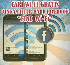 Cara Mudah Cari Lokasi Wi-Fi Gratis Dengan Aplikasi Facebook