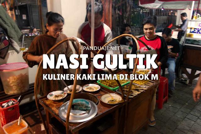 Kuliner Nasi Gultik Blok M Jakarta