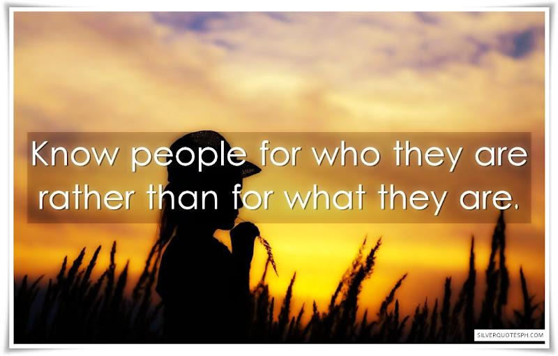 Know People For Who They Are