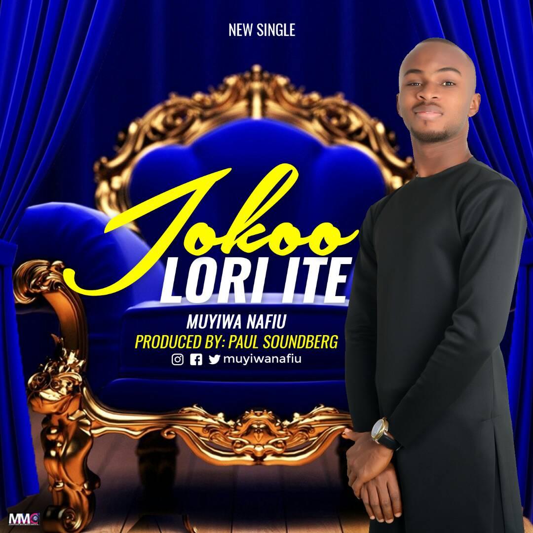 Joko Lori Ite By Muyiwa Nafiu. Gospel Redefined. Awon Alade Lo Yi Oka. Download Mp3