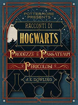 Racconti di Hogwarts: prodezze e passatempi pericolosi  PDF
