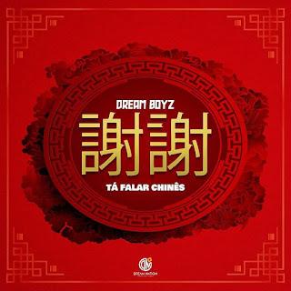 Dream Boyz - Tá Falar Chinês (Tarraxinha) 2020
