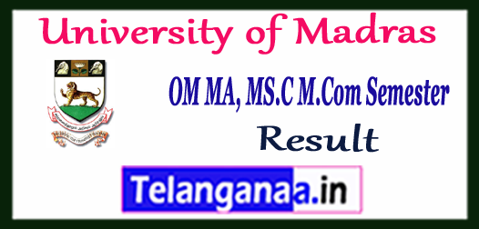 UNOM University of Madras MA M.Sc M.Com 1st 2nd 3rd 4th Semester Result 2017