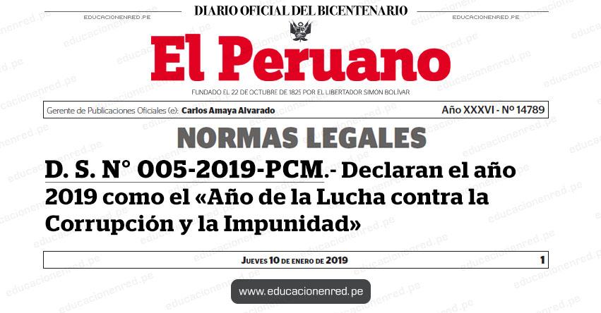 D. S. N° 005-2019-PCM - Declaran el año 2019 como el «Año de la Lucha contra la Corrupción y la Impunidad» www.pcm.gob.pe