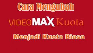 Merubah Kuota Videomax Menjadi Kuota Flash 2018