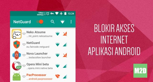 sistem operasi Android sudah dilengkapi dengan pengaturan izin aplikasi  Cara Memblokir Akses Internet Aplikasi Android Tanpa Root [NetGuard]