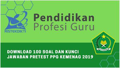 Download 100 Soal Dan Kunci Jawaban Pretest PPG Kemenag 2019