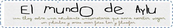 """Blog """"El mundo de Aylu"""""""