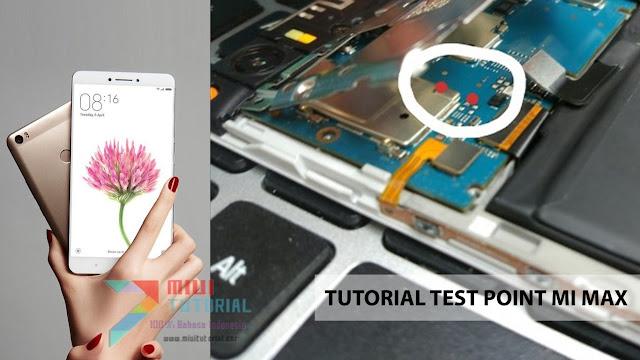 Xiaomi Mi MAX Kamu Harbrick, Bootloop, Mati Total? Coba Tutorial Cara Test Point Berikut Ini!