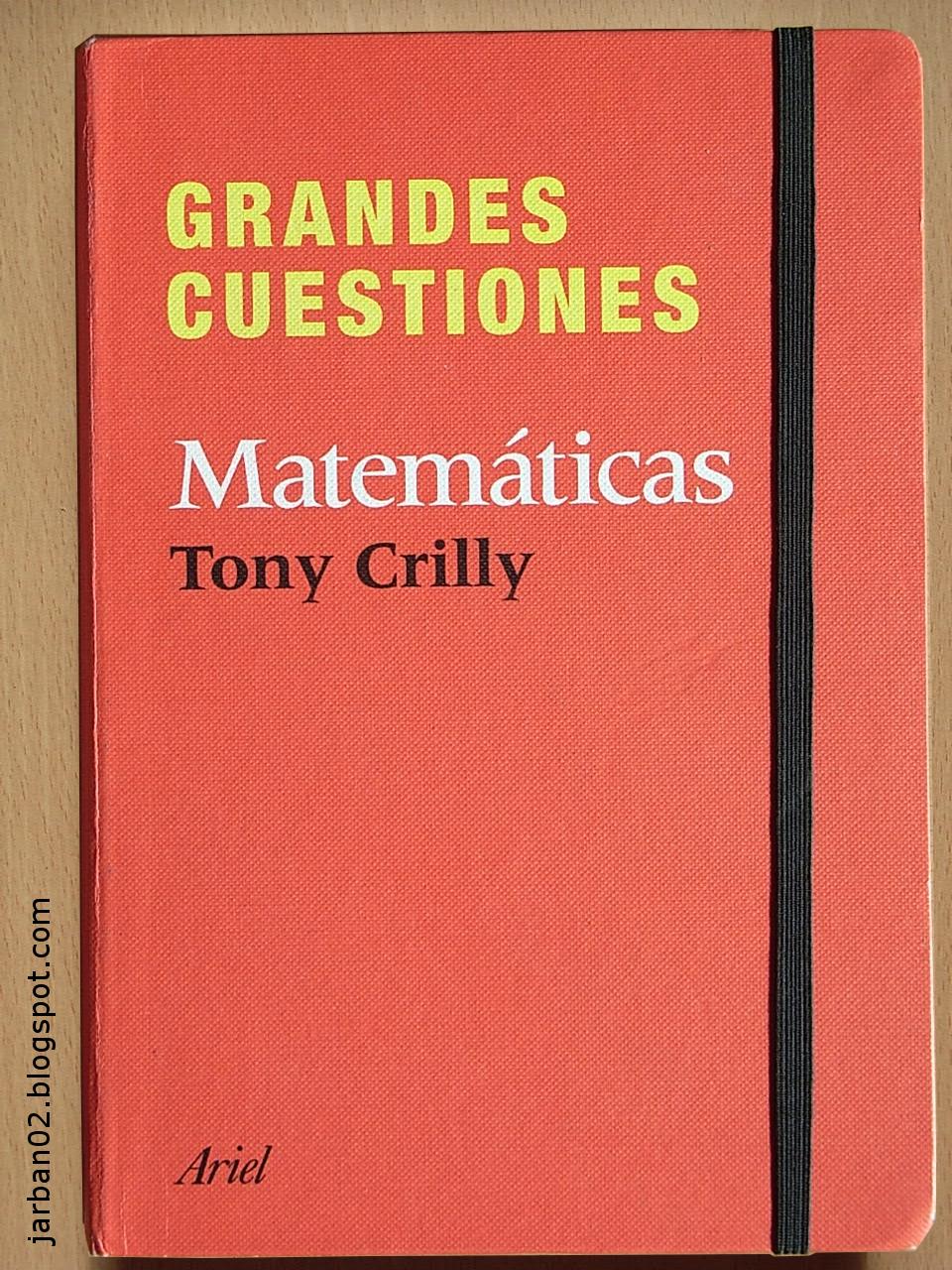 jarban02_pic055: Grandes cuestiones. Matemáticas de Tony Crilly