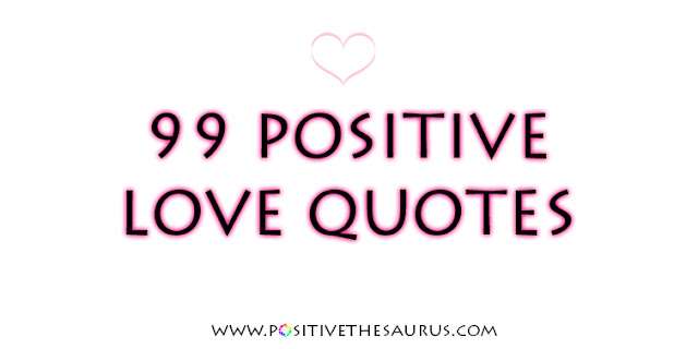99 positive love quotes