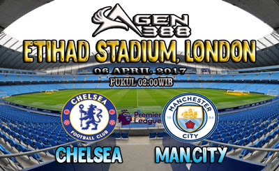 JUDI BOLA DAN CASINO ONLINE - PREDIKSI PERTANDINGAN CHELSEA VS MAN.CITY 06 APRIL 2017