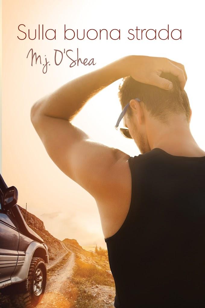 """Libri in uscita: """"Sulla buona strada"""" di M.J. O'Shea"""