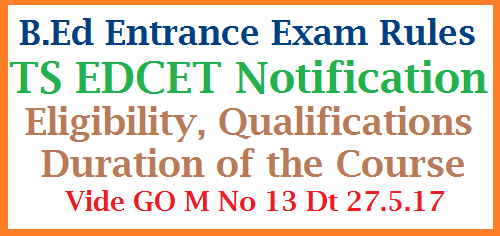 GO MS No 13 TS EDCET Eligibilities, Qalifications Regulations of Rules-Orders Issued   Telangana ECET Notification Qualifications, TS EDCET Eligibility criterea Notification issued | Application Process Rule of Reservation Age limit for B.Ed Entrance exam Notification in Telangana go-ms-no-13-ts-edcet-eligibilities-qualifications-regulation-of-rules