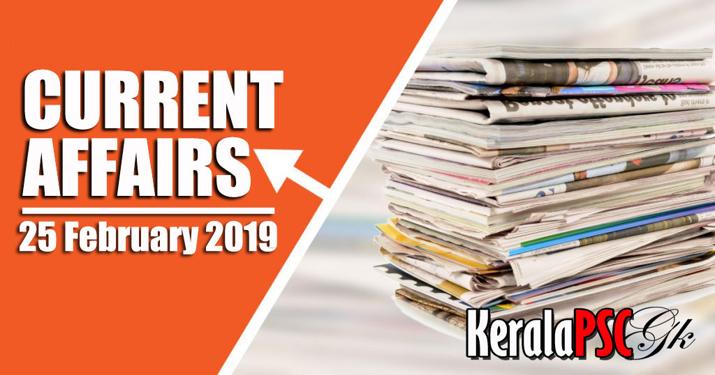Kerala PSC Daily Malayalam Current Affairs 25 Feb 2019