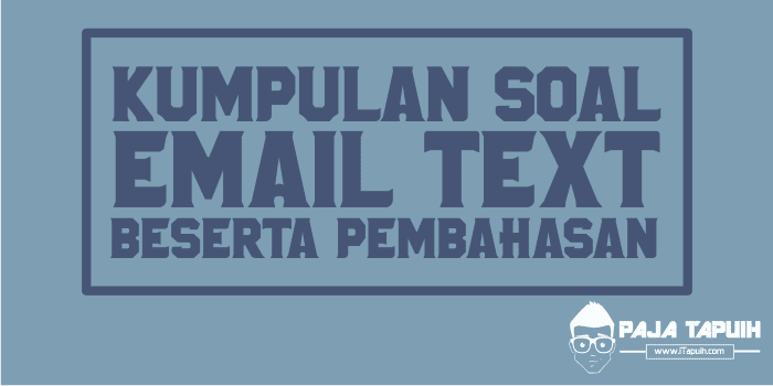 Kumpulan Soal Email Text SMP dan Pembahasan
