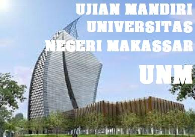 SOAL UJIAN MANDIRI UNIVERSITAS NEGERI MAKASSAR  LATIHAN SOAL UJIAN MANDIRI UNIVERSITAS NEGERI MAKASSAR (UNM) 2018/2019